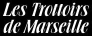 Les Trottoirs de Marseille -