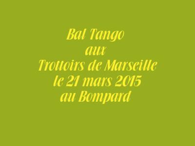 Bal Tango aux Trottoirs de Marseille le 21 mars 2015 au Bompard